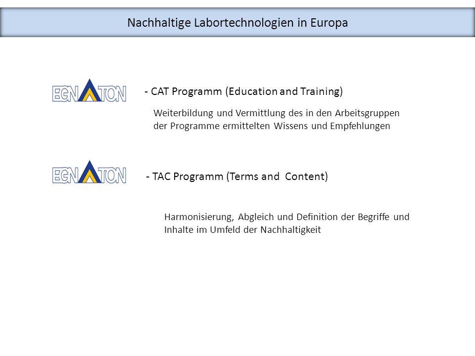 Nachhaltige Labortechnologien in Europa - CAT Programm (Education and Training) Weiterbildung und Vermittlung des in den Arbeitsgruppen der Programme