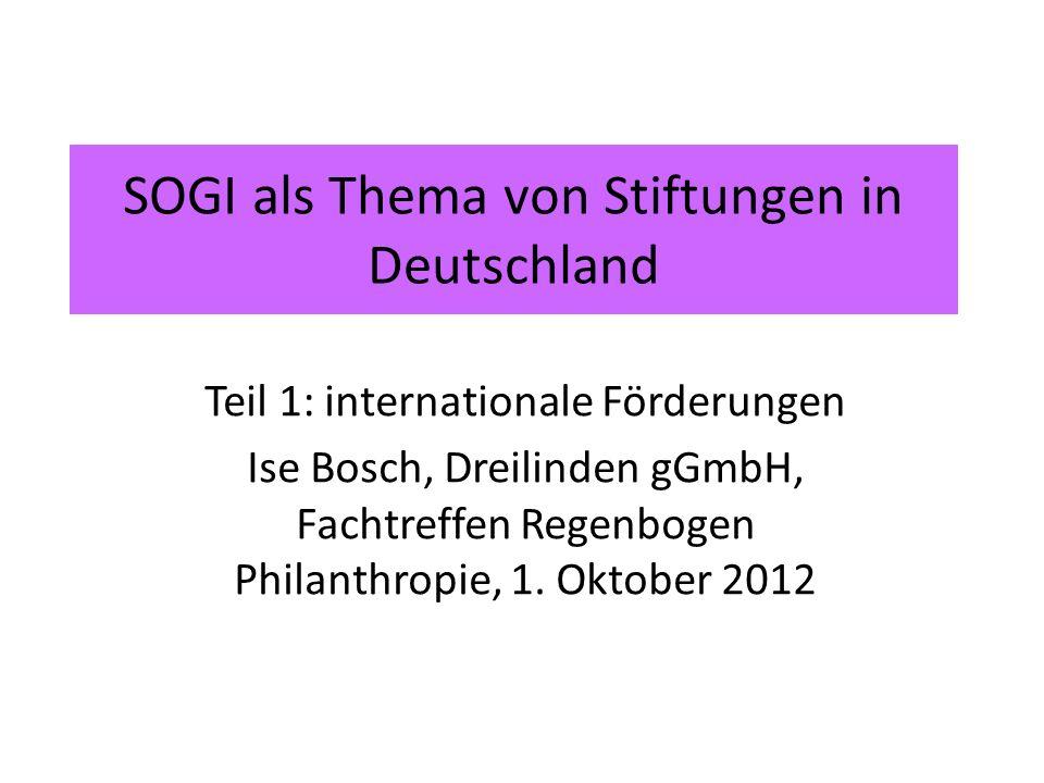 SOGI als Thema von Stiftungen in Deutschland Teil 1: internationale Förderungen Ise Bosch, Dreilinden gGmbH, Fachtreffen Regenbogen Philanthropie, 1.