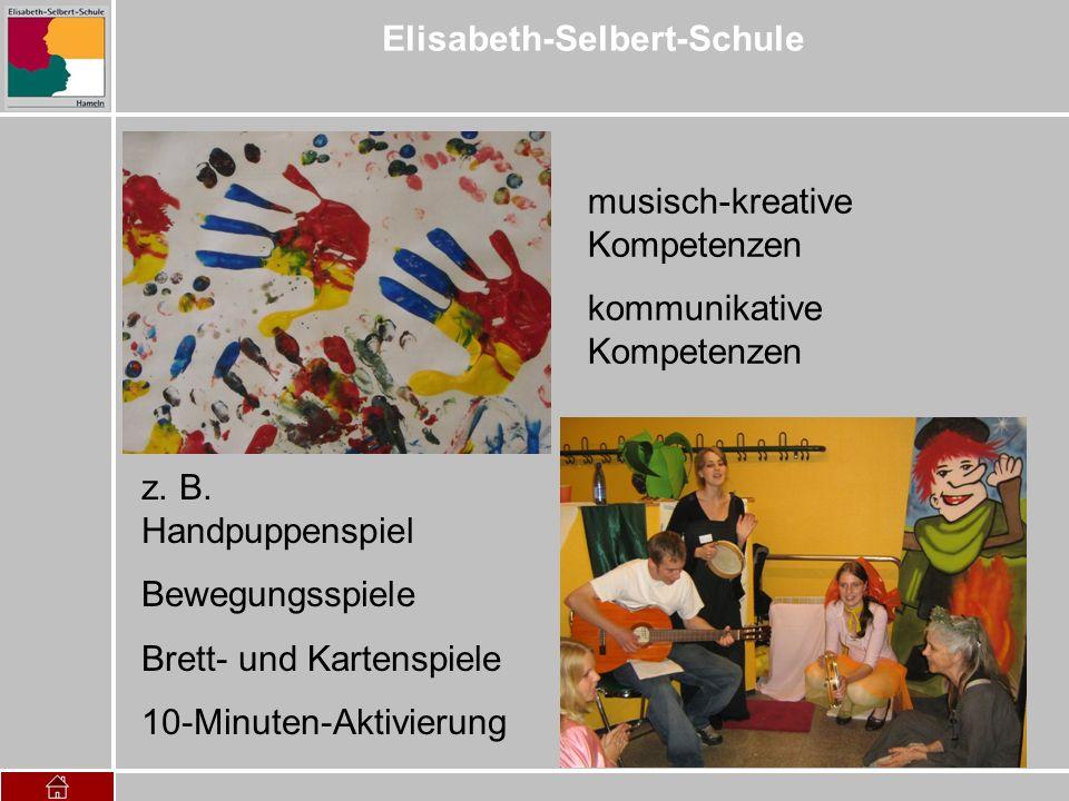Elisabeth-Selbert-Schule musisch-kreative Kompetenzen kommunikative Kompetenzen z. B. Handpuppenspiel Bewegungsspiele Brett- und Kartenspiele 10-Minut