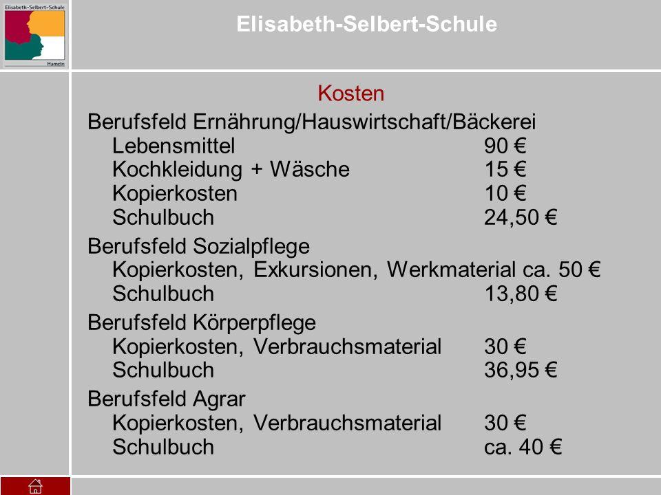 Elisabeth-Selbert-Schule Kosten Berufsfeld Ernährung/Hauswirtschaft/Bäckerei Lebensmittel 90 Kochkleidung + Wäsche 15 Kopierkosten 10 Schulbuch24,50 B