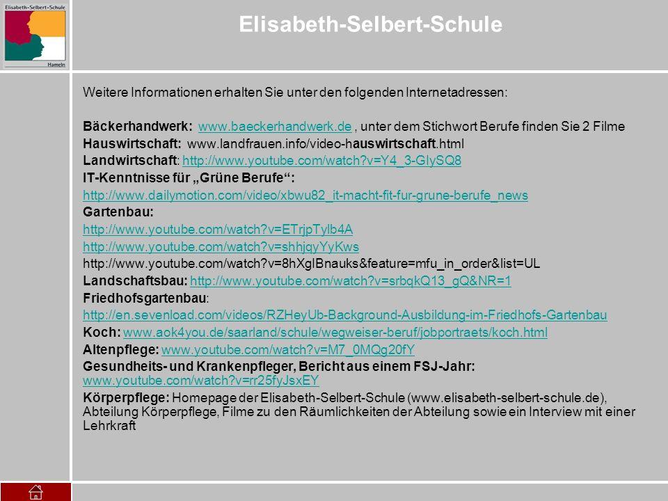 Elisabeth-Selbert-Schule Weitere Informationen erhalten Sie unter den folgenden Internetadressen: Bäckerhandwerk: www.baeckerhandwerk.de, unter dem St