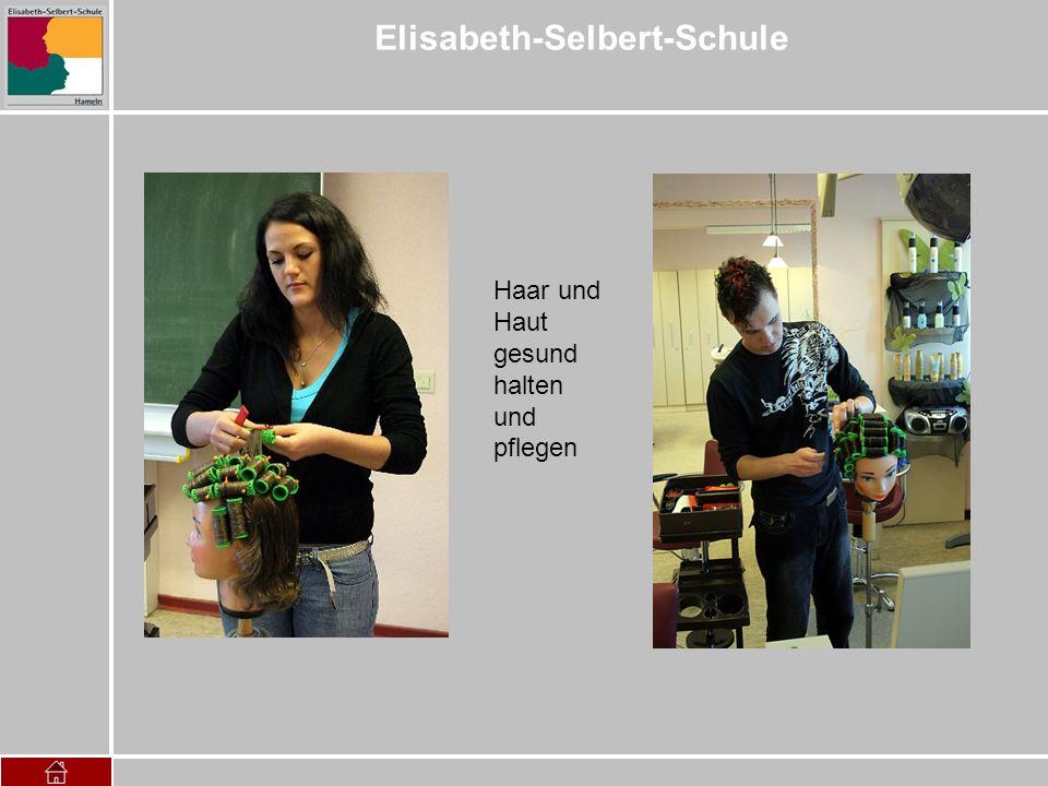 Elisabeth-Selbert-Schule Haar und Haut gesund halten und pflegen