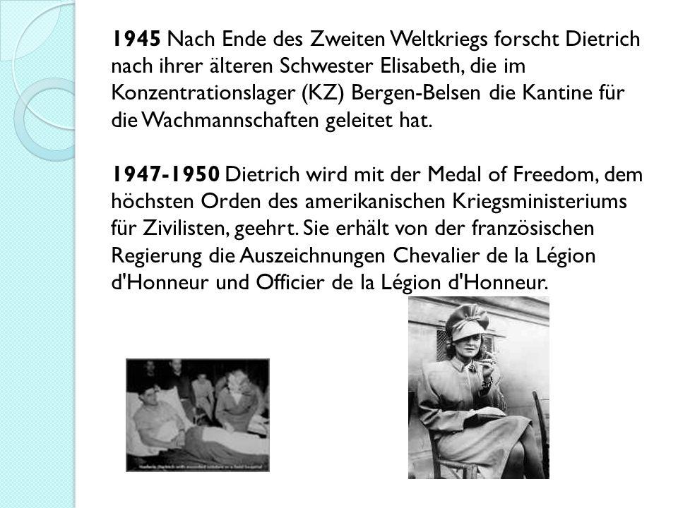 1945 Nach Ende des Zweiten Weltkriegs forscht Dietrich nach ihrer älteren Schwester Elisabeth, die im Konzentrationslager (KZ) Bergen-Belsen die Kantine für die Wachmannschaften geleitet hat.