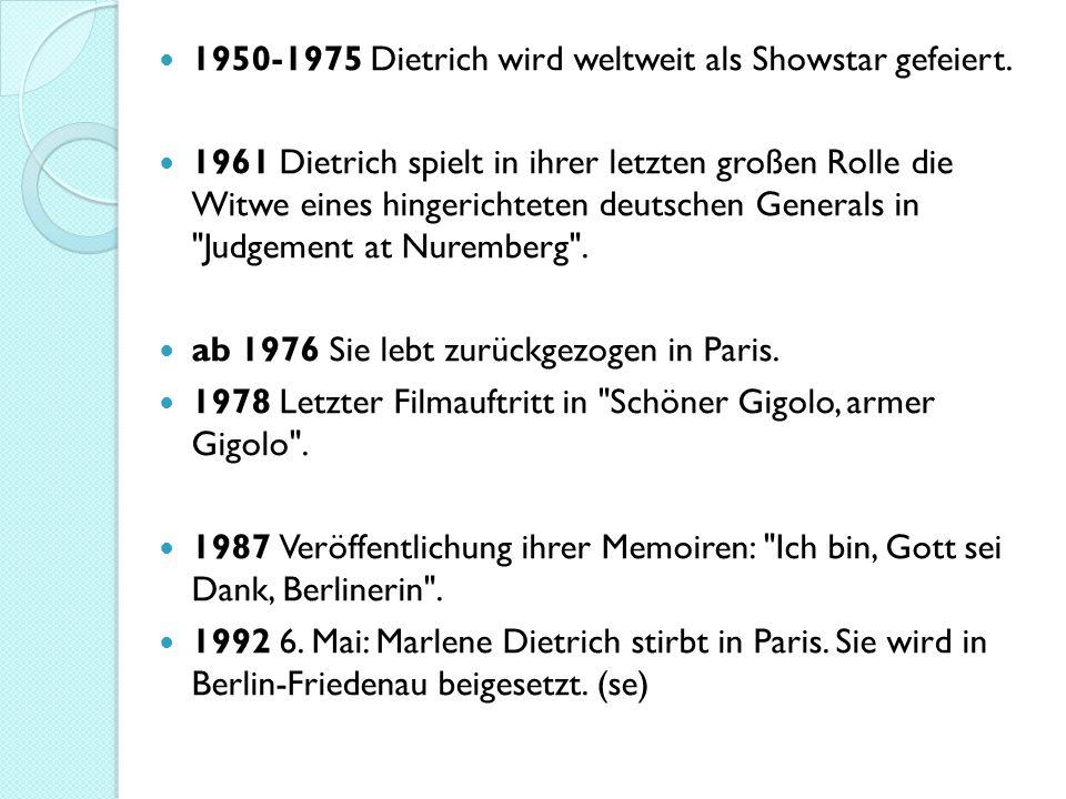 1950-1975 Dietrich wird weltweit als Showstar gefeiert.