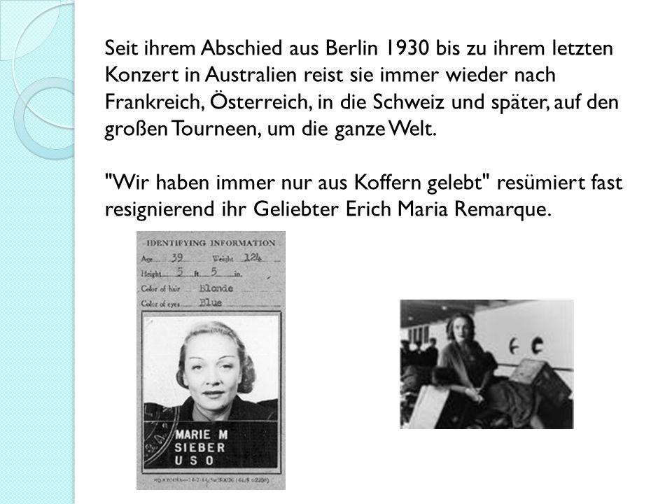 Seit ihrem Abschied aus Berlin 1930 bis zu ihrem letzten Konzert in Australien reist sie immer wieder nach Frankreich, Österreich, in die Schweiz und später, auf den großen Tourneen, um die ganze Welt.
