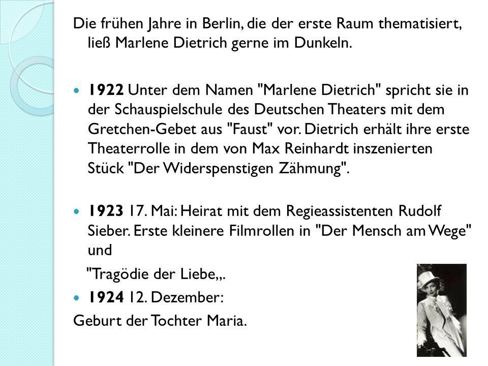 Die frühen Jahre in Berlin, die der erste Raum thematisiert, ließ Marlene Dietrich gerne im Dunkeln.