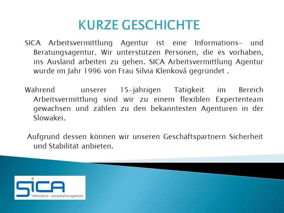SICA Arbeitsvermittlung Agentur ist eine Informations- und Beratungsagentur. Wir unterstützen Personen, die es vorhaben, ins Ausland arbeiten zu gehen
