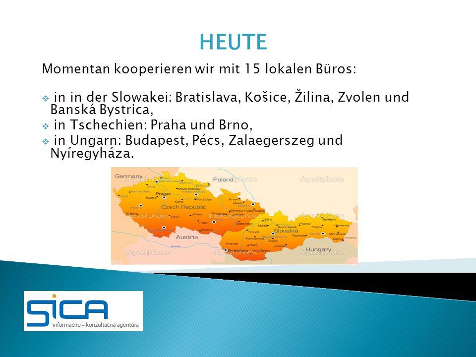 Momentan kooperieren wir mit 15 lokalen Büros: in in der Slowakei: Bratislava, Košice, Žilina, Zvolen und Banská Bystrica, in Tschechien: Praha und Br