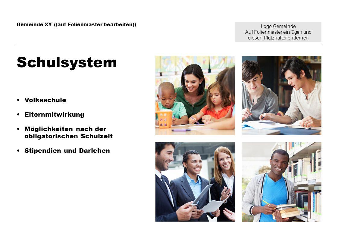 Logo Gemeinde Auf Folienmaster einfügen und diesen Platzhalter entfernen Gemeinde XY ((auf Folienmaster bearbeiten)) Schulsystem Volksschule Elternmit