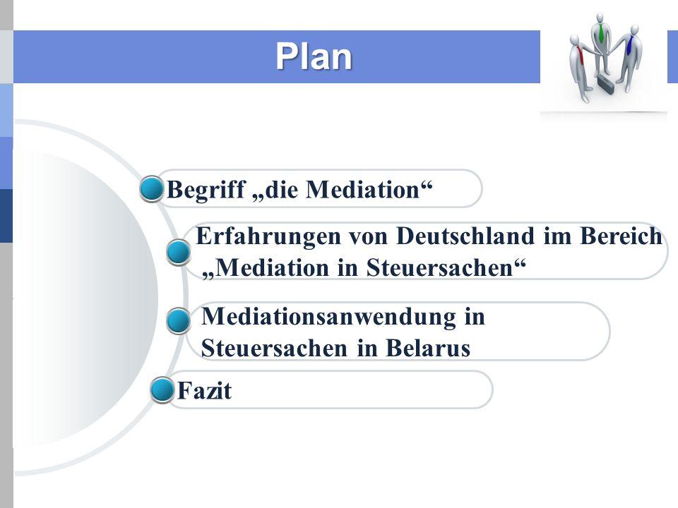 Plan Fazit Mediationsanwendung in Steuersachen in Belarus Erfahrungen von Deutschland im Bereich Mediation in Steuersachen Begriff die Mediation