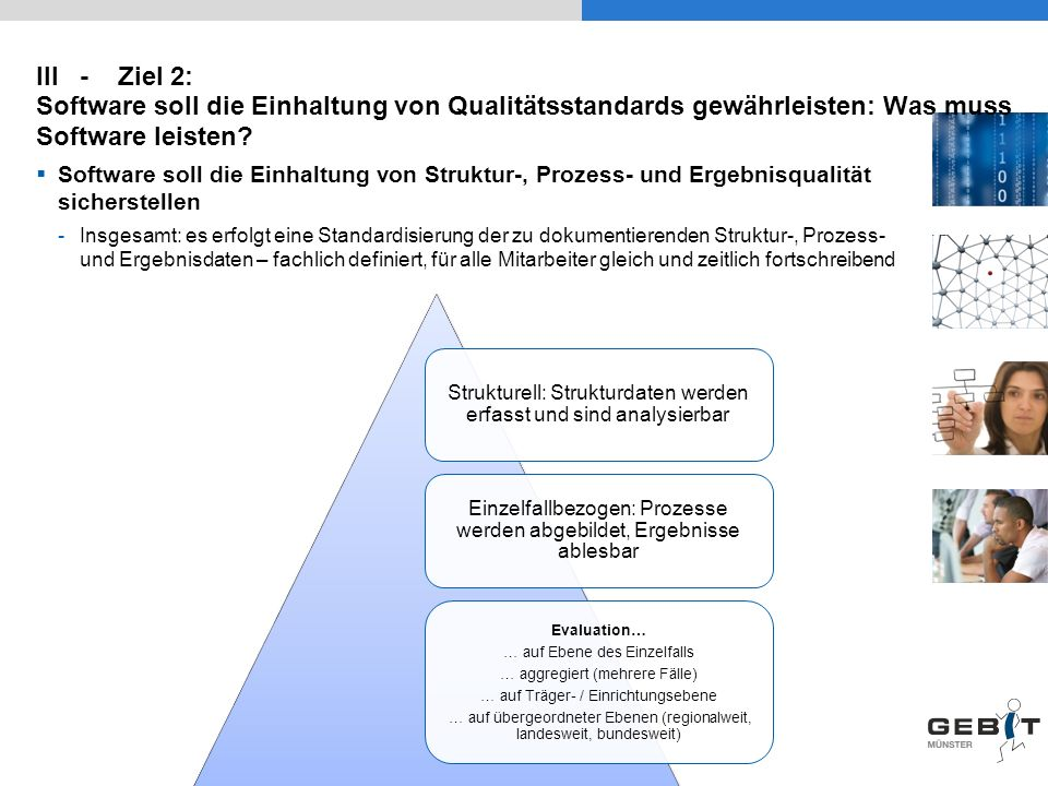 III - Ziel 2: Software soll die Einhaltung von Qualitätsstandards gewährleisten: Was muss Software leisten? Software soll die Einhaltung von Struktur-