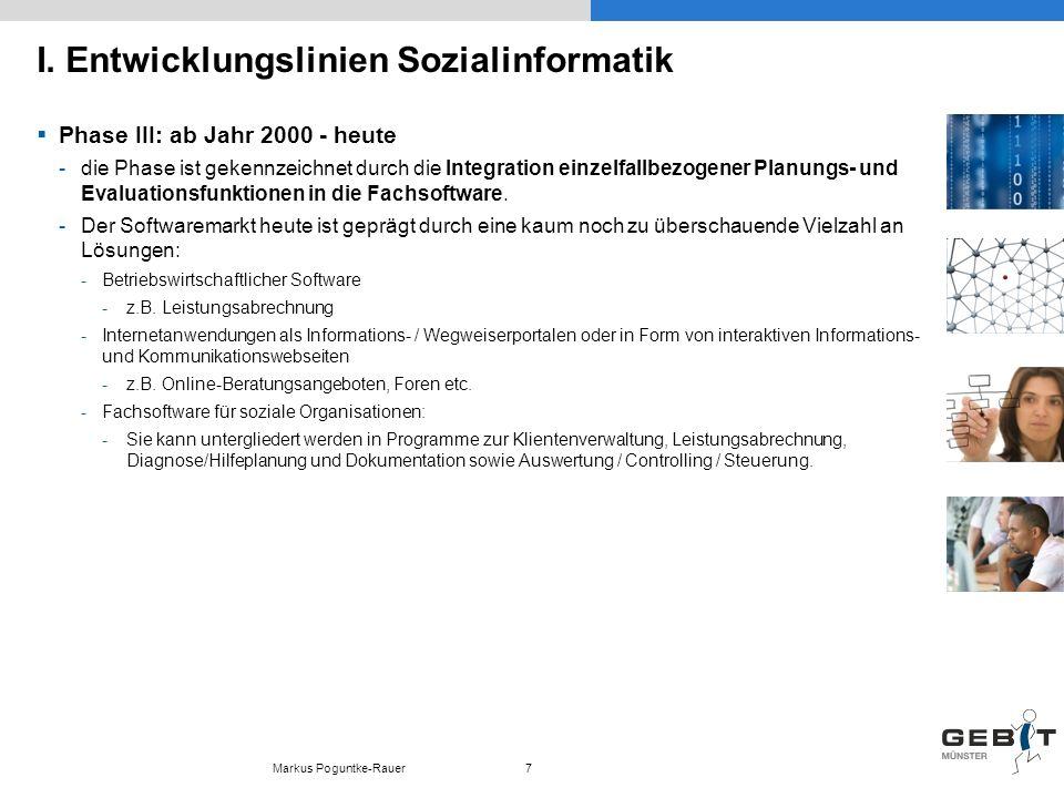 I. Entwicklungslinien Sozialinformatik Phase III: ab Jahr 2000 - heute -die Phase ist gekennzeichnet durch die Integration einzelfallbezogener Planung