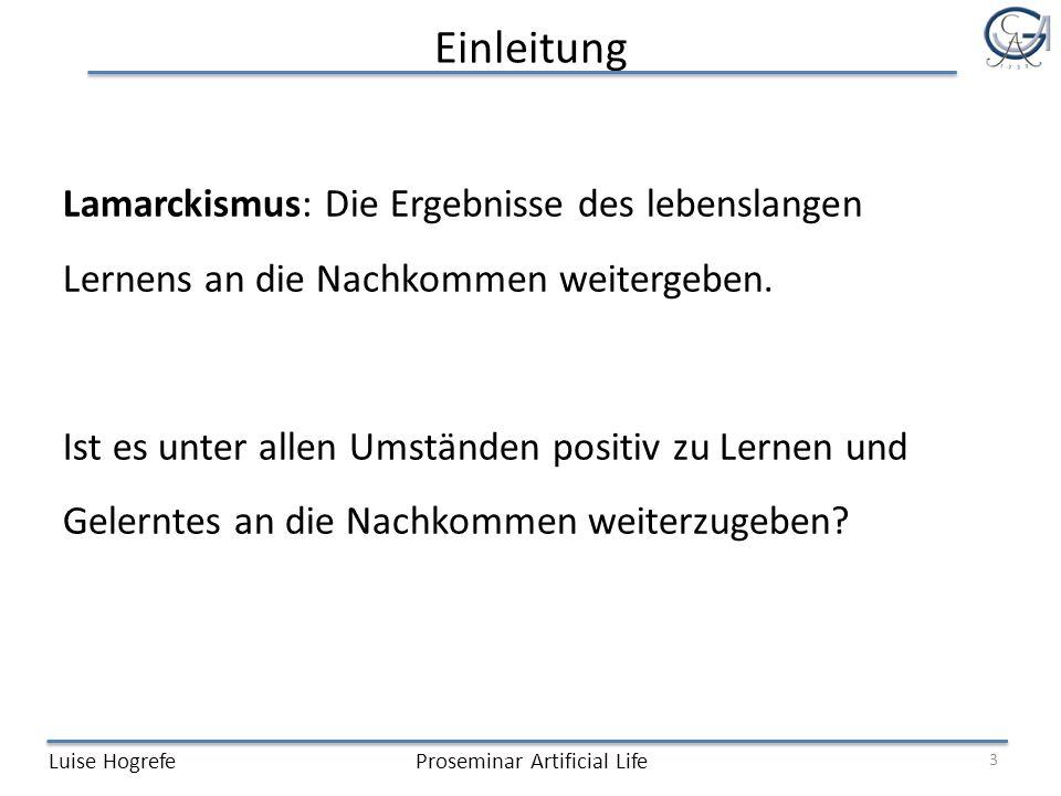 Einleitung Lamarckismus: Die Ergebnisse des lebenslangen Lernens an die Nachkommen weitergeben.