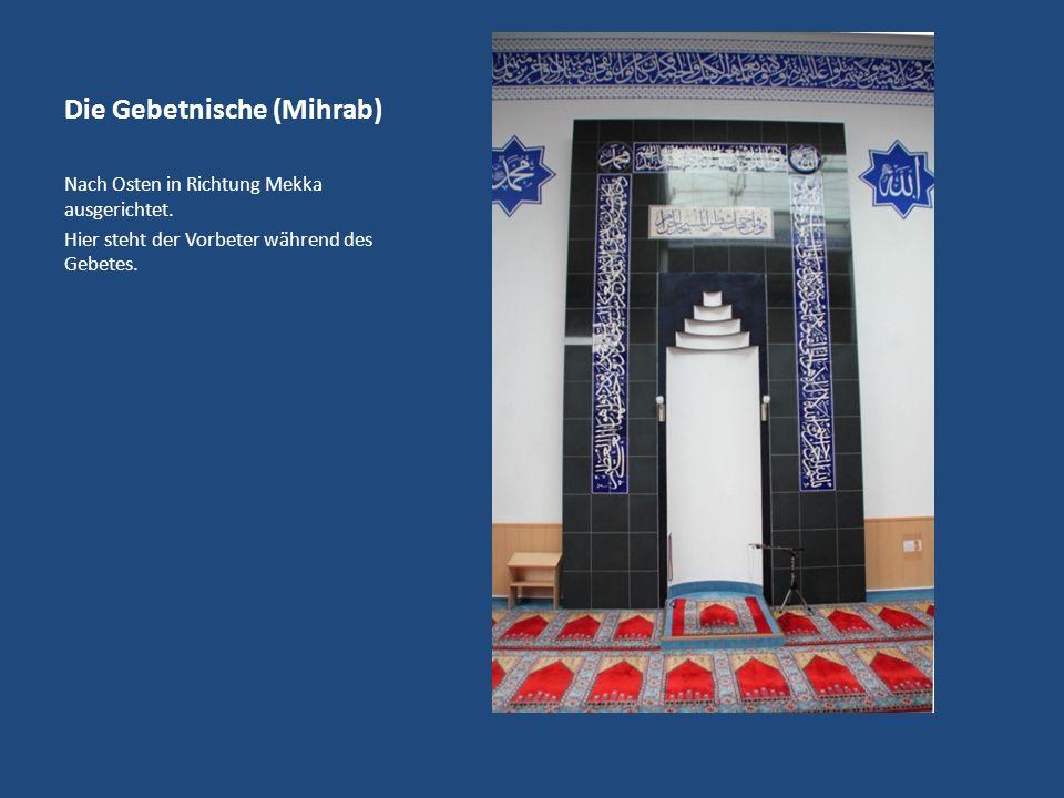 Die Gebetnische (Mihrab) Nach Osten in Richtung Mekka ausgerichtet.