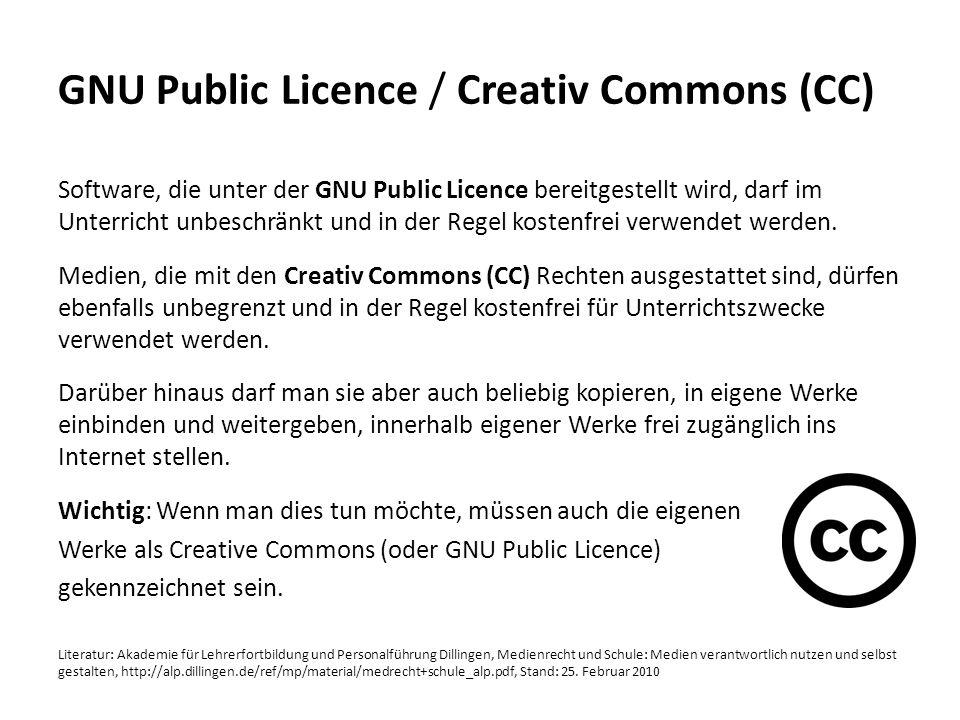 GNU Public Licence / Creativ Commons (CC) Software, die unter der GNU Public Licence bereitgestellt wird, darf im Unterricht unbeschränkt und in der R