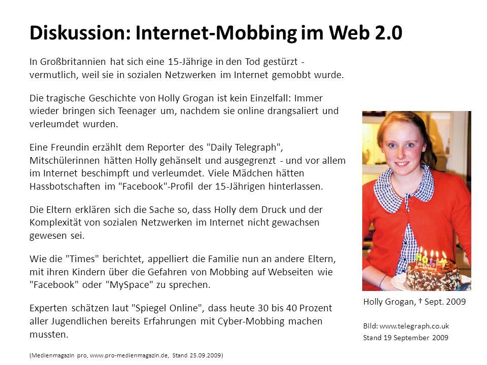 Diskussion: Internet-Mobbing im Web 2.0 In Großbritannien hat sich eine 15-Jährige in den Tod gestürzt - vermutlich, weil sie in sozialen Netzwerken i