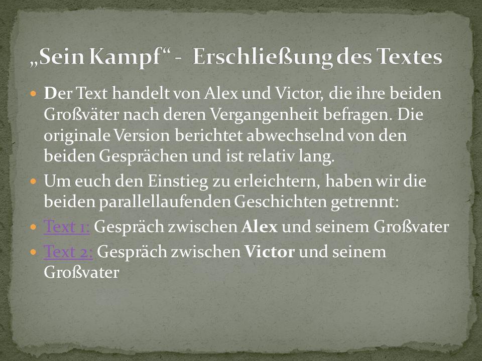 Der Text handelt von Alex und Victor, die ihre beiden Großväter nach deren Vergangenheit befragen.