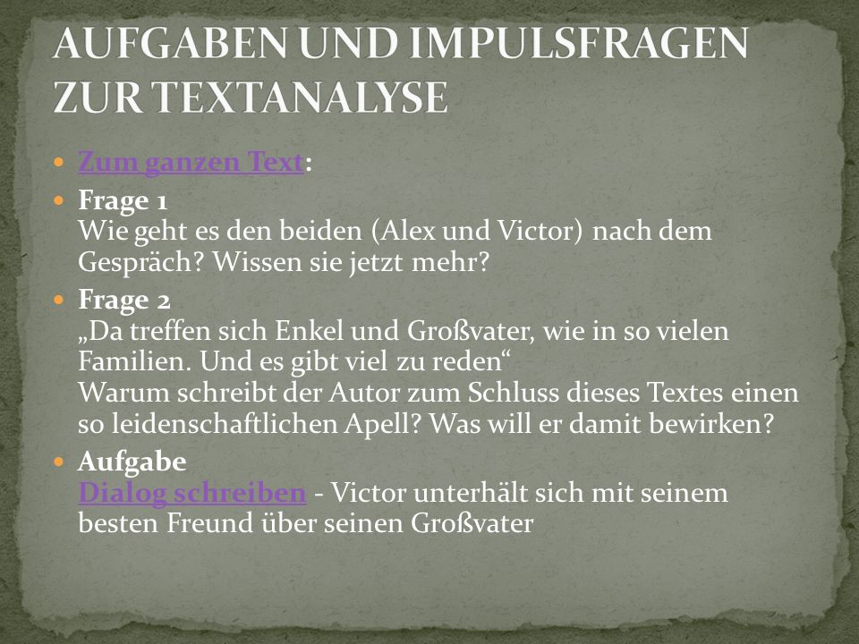 Zum ganzen Text: Zum ganzen Text Frage 1 Wie geht es den beiden (Alex und Victor) nach dem Gespräch.