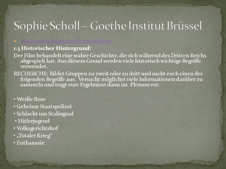 Materialien belgischer Deutschlehrer 1.3 Historischer Hintergrund: Der Film behandelt eine wahre Geschichte, die sich während des Dritten Reichs abgespielt hat.