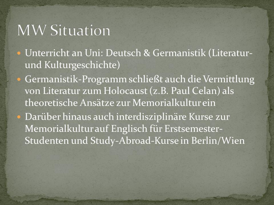Unterricht an Uni: Deutsch & Germanistik (Literatur- und Kulturgeschichte) Germanistik-Programm schließt auch die Vermittlung von Literatur zum Holocaust (z.B.