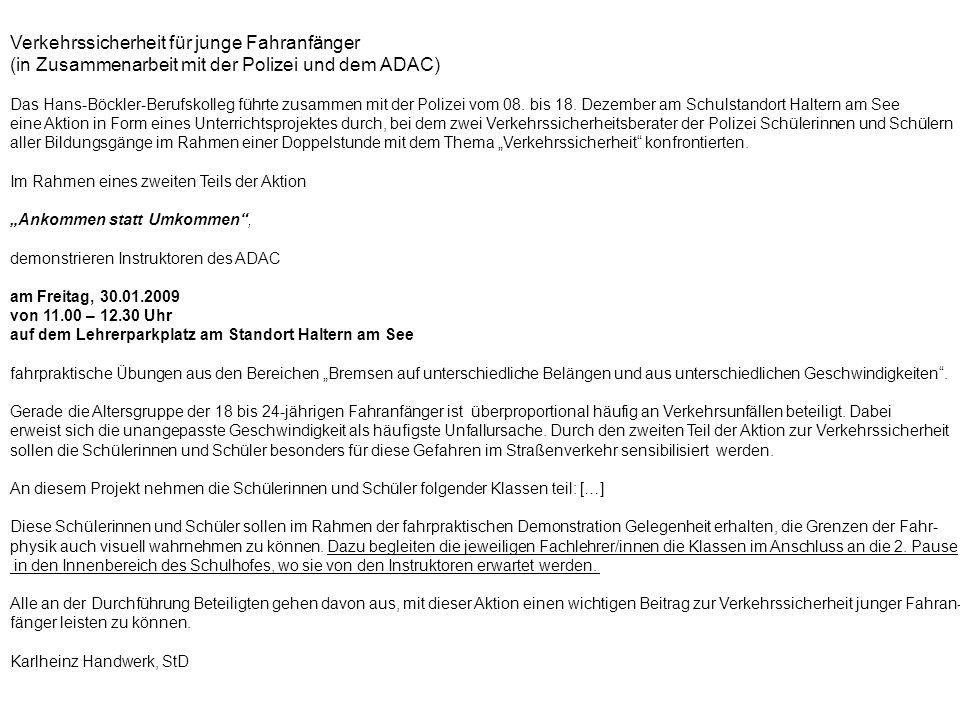 Verkehrssicherheit für junge Fahranfänger (in Zusammenarbeit mit der Polizei und dem ADAC) Das Hans-Böckler-Berufskolleg führte zusammen mit der Polizei vom 08.