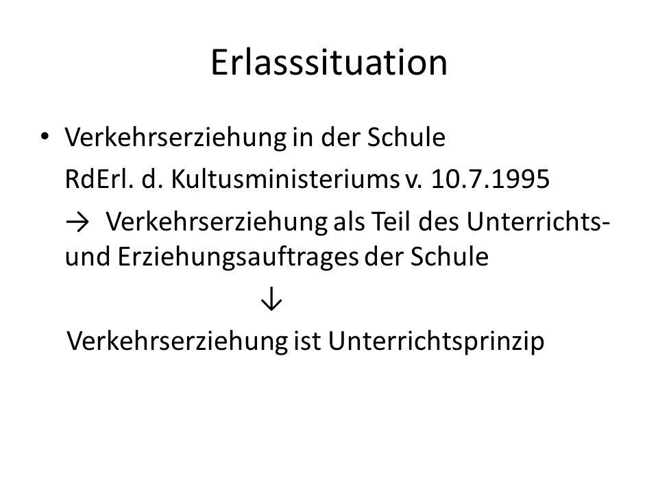 Erlasssituation Verkehrserziehung in der Schule RdErl.
