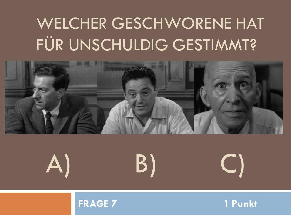 WELCHER GESCHWORENE HAT FÜR UNSCHULDIG GESTIMMT FRAGE 71 Punkt A)B)C)