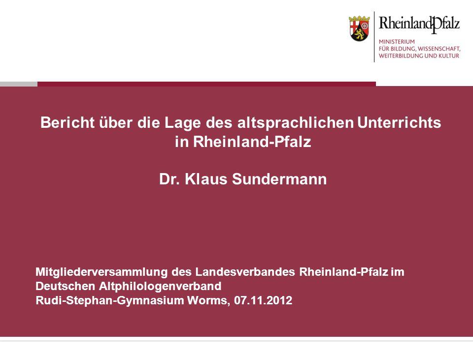 Mitgliederversammlung des Landesverbandes Rheinland-Pfalz im Deutschen Altphilologenverband Rudi-Stephan-Gymnasium Worms, 07.11.2012 Bericht über die