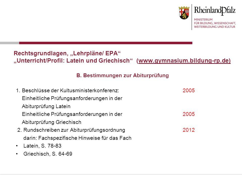 Rechtsgrundlagen, Lehrpläne/ EPA Unterricht/Profil: Latein und Griechisch (www.gymnasium.bildung-rp.de) 1. Beschlüsse der Kultusministerkonferenz:2005