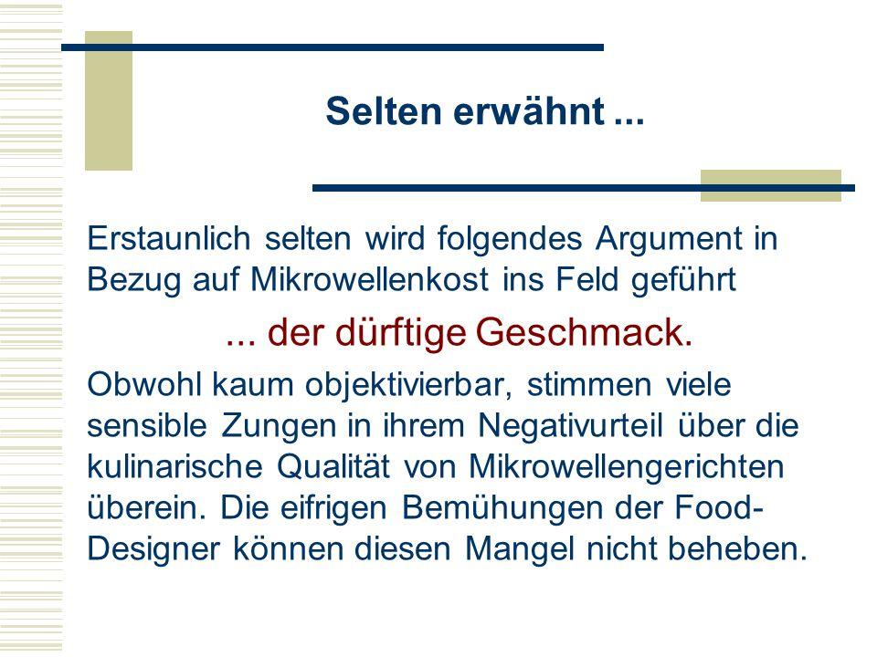 Andreas Eggenwirth von Slow Food Deutschland Aus betriebstechnischen Gründen ist die Mikrowelle aus der modernen Küche nicht mehr wegzudenken.