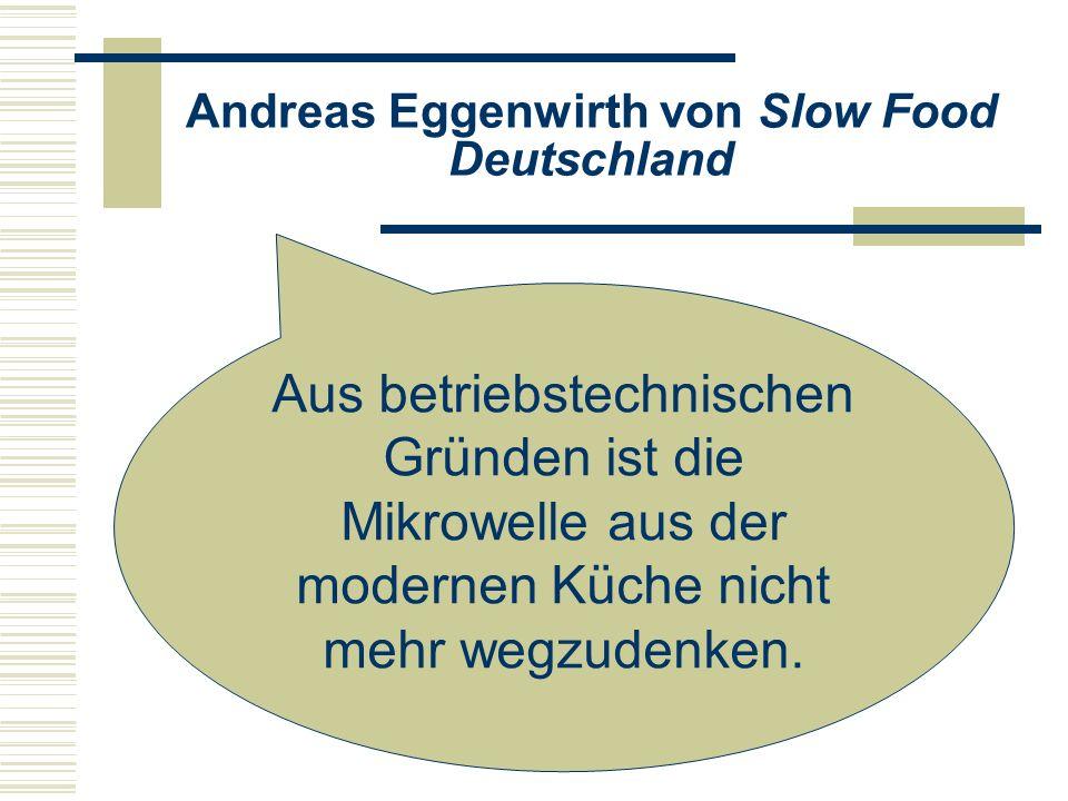 Fachjournalist und Buchautor Manfred Fritsch Mikrowellenöfen gehören in keinen Haushalt und auch erst recht nicht in ein Restaurant .