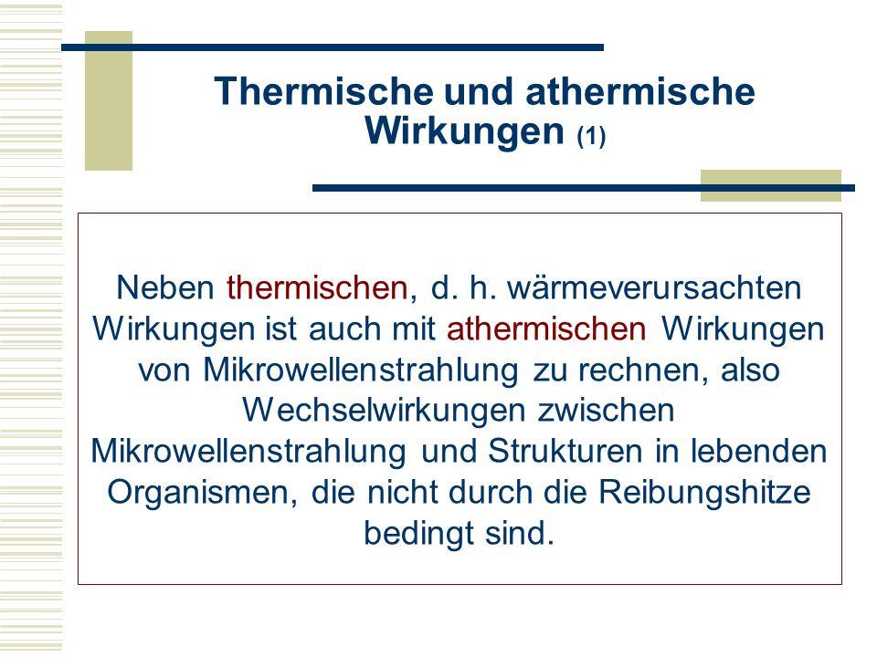 Thermische und athermische Wirkungen (2) Proteine, Fettsäuren, Vitamine u.