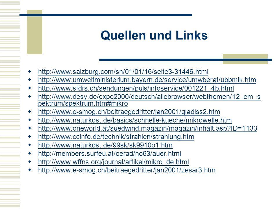 Quellen und Links http://www.salzburg.com/sn/01/01/16/seite3-31446.html http://www.umweltministerium.bayern.de/service/umwberat/ubbmik.htm http://www.