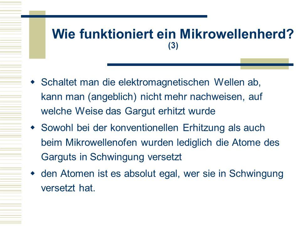Wie funktioniert ein Mikrowellenherd.(4) Es kommt häufig zu ungleichmäßiger Erwärmung der Speisen.