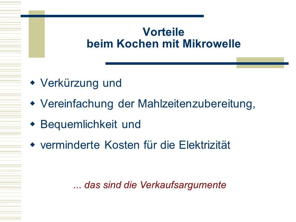 Einsatzbereiche der Mikrowelle In der Lebensmittelindustrie: zum Auftauen von Fleisch-, Frucht- oder Gemüseblöcken, die als Tiefkühl-Importe aus dem Ausland zu uns kommen.