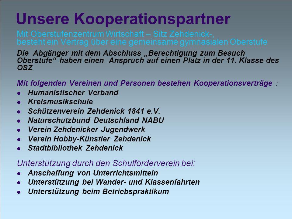 Unsere Kooperationspartner Mit Oberstufenzentrum Wirtschaft – Sitz Zehdenick-, besteht ein Vertrag über eine gemeinsame gymnasialen Oberstufe Die Abgä