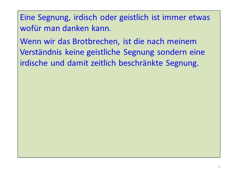 14 gepriesen und gesegnet ist das selbe Wort eu- logeo, also zu Deutsch gutes-sprechen.