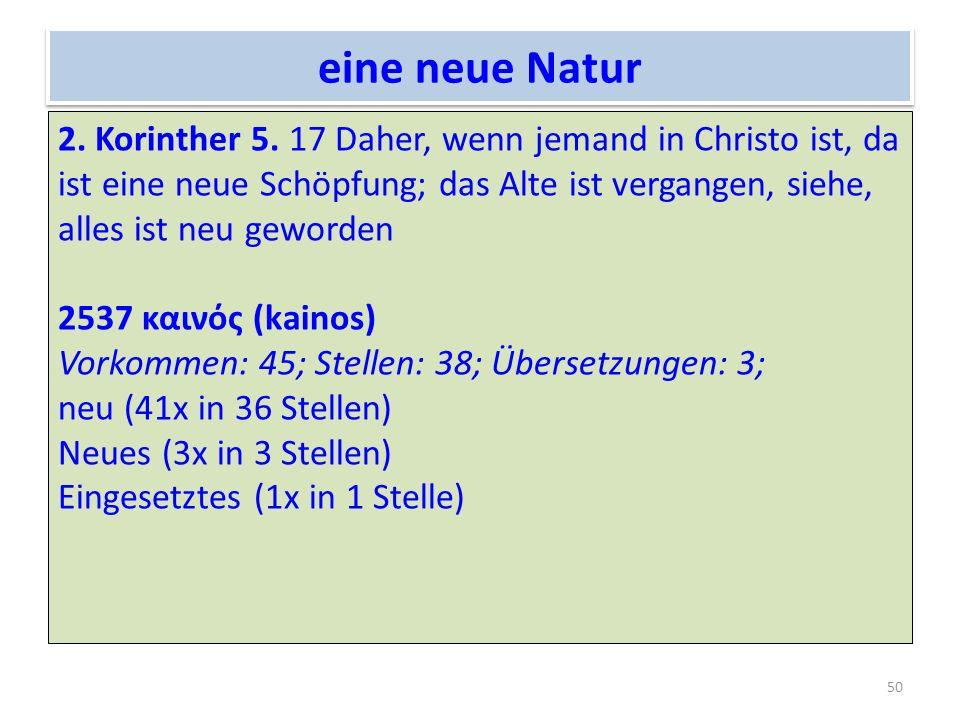 eine neue Natur 2.Korinther 5.