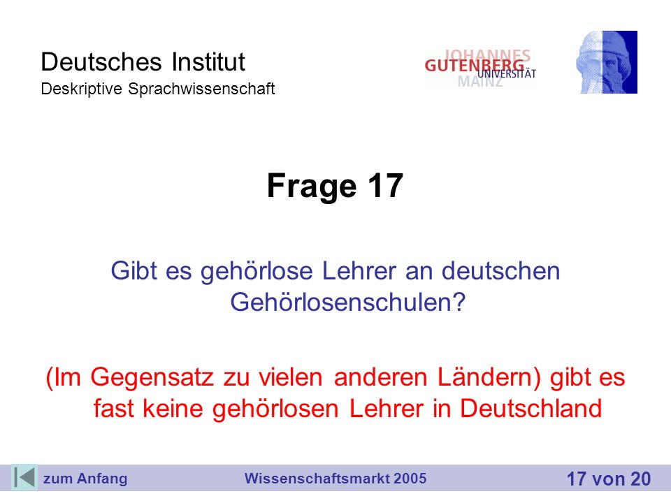 Deutsches Institut Deskriptive Sprachwissenschaft Frage 17 Gibt es gehörlose Lehrer an deutschen Gehörlosenschulen? (Im Gegensatz zu vielen anderen Lä