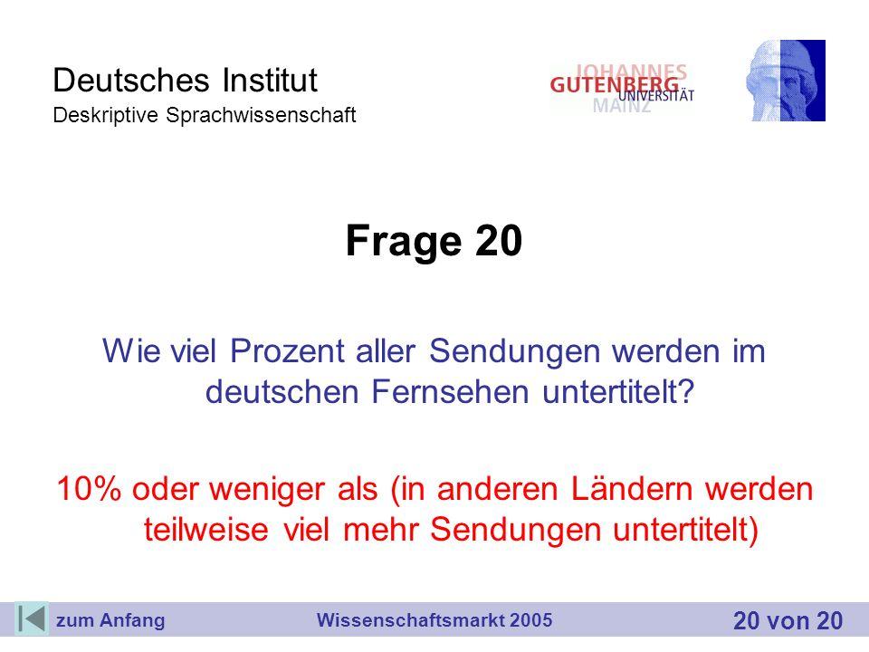 Deutsches Institut Deskriptive Sprachwissenschaft Frage 20 Wie viel Prozent aller Sendungen werden im deutschen Fernsehen untertitelt? 10% oder wenige