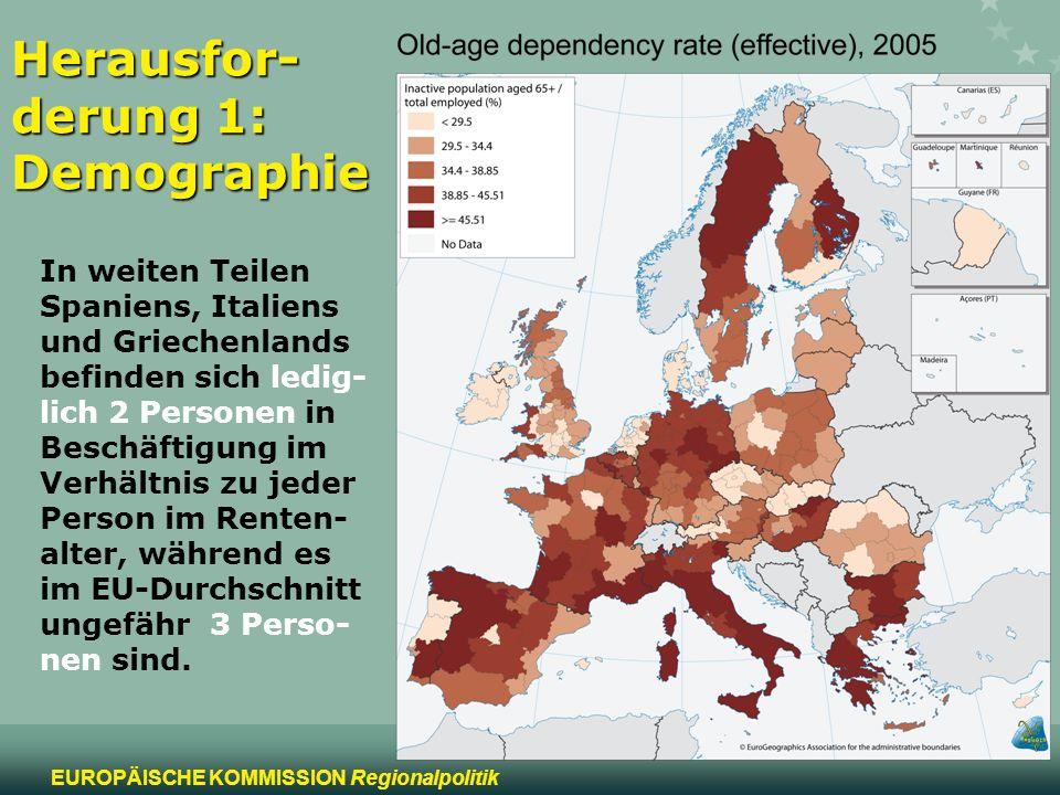 7 EUROPÄISCHE KOMMISSION Regionalpolitik Herausfor- derung 1: Demographie In weiten Teilen Spaniens, Italiens und Griechenlands befinden sich ledig- l