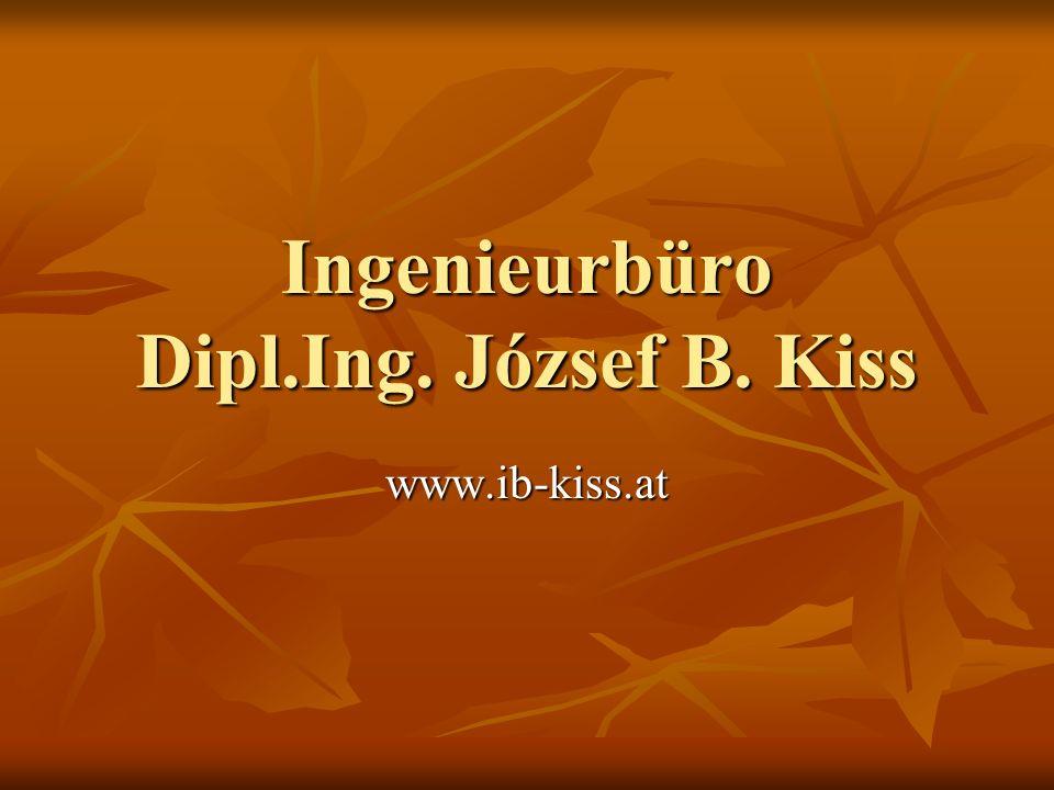 Ingenieurbüro Dipl.Ing. József B. Kiss www.ib-kiss.at