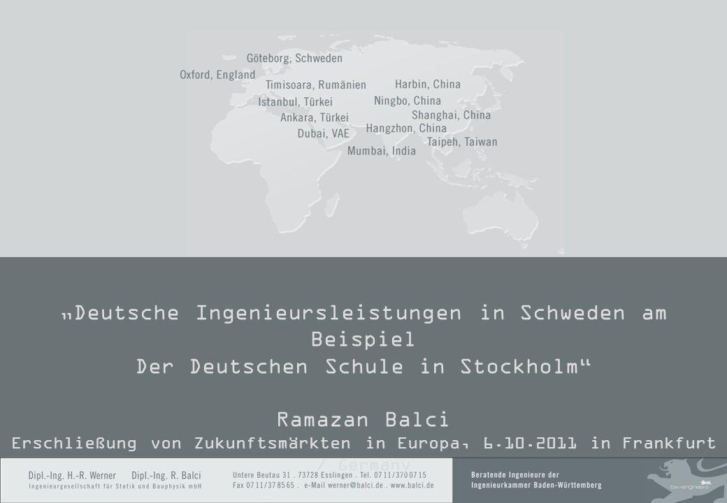Deutsche Ingenieursleistungen in Schweden am Beispiel Der Deutschen Schule in Stockholm Ramazan Balci Erschließung von Zukunftsmärkten in Europa, 6.10