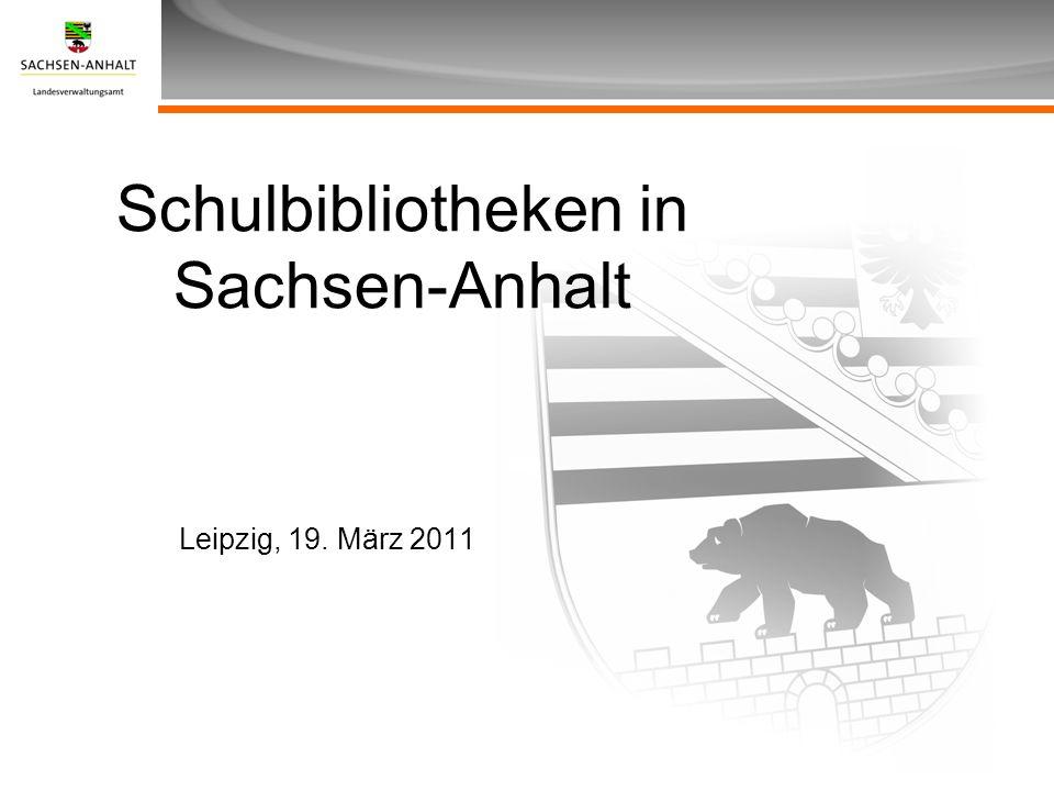 Überschrift Unterüberschrift Schulbibliotheken in Sachsen-Anhalt Leipzig, 19. März 2011