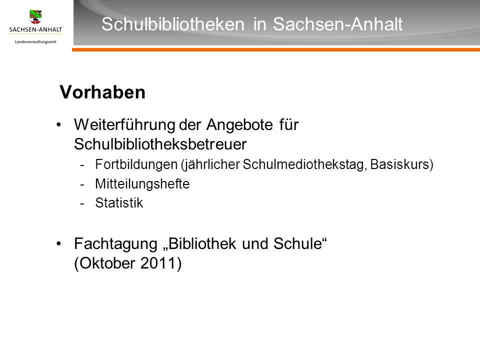 Überschrift Unterüberschrift Schulbibliotheken in Sachsen-Anhalt Vorhaben Weiterführung der Angebote für Schulbibliotheksbetreuer -Fortbildungen (jähr