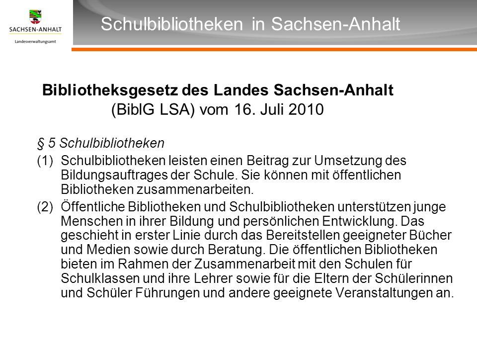 Überschrift Unterüberschrift Schulbibliotheken in Sachsen-Anhalt Bibliotheksgesetz des Landes Sachsen-Anhalt (BiblG LSA) vom 16. Juli 2010 § 5 Schulbi