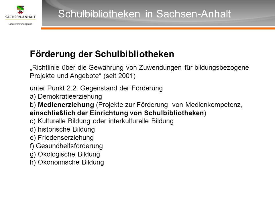 Überschrift Unterüberschrift Schulbibliotheken in Sachsen-Anhalt Förderung der Schulbibliotheken Richtlinie über die Gewährung von Zuwendungen für bil