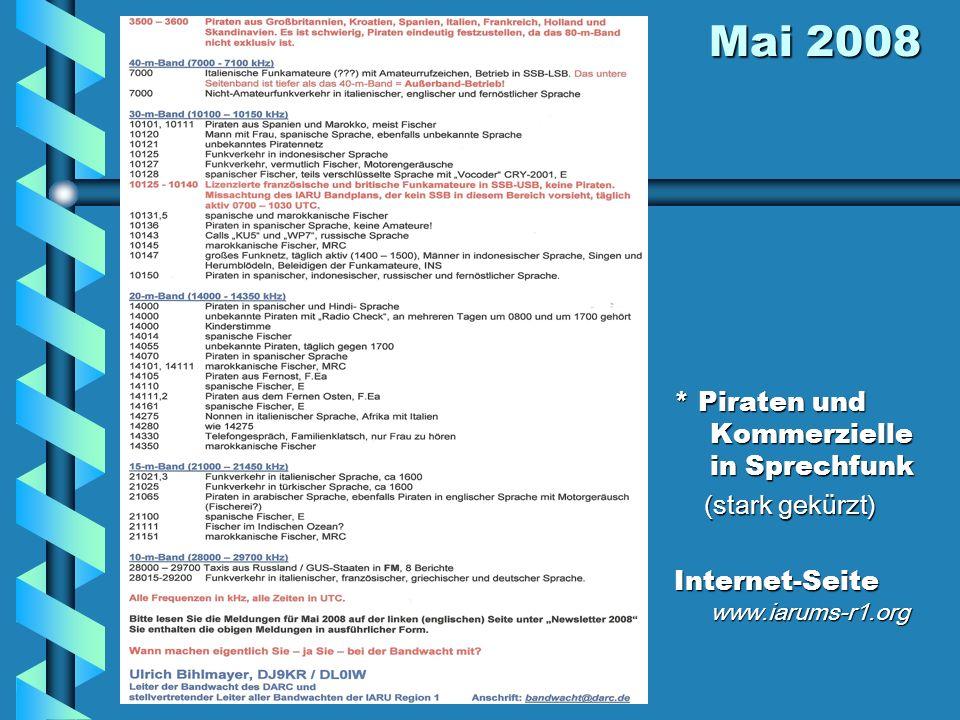 Mai 2008 Mai 2008 * Piraten und Kommerzielle in Sprechfunk (stark gekürzt) Internet-Seite www.iarums-r1.org