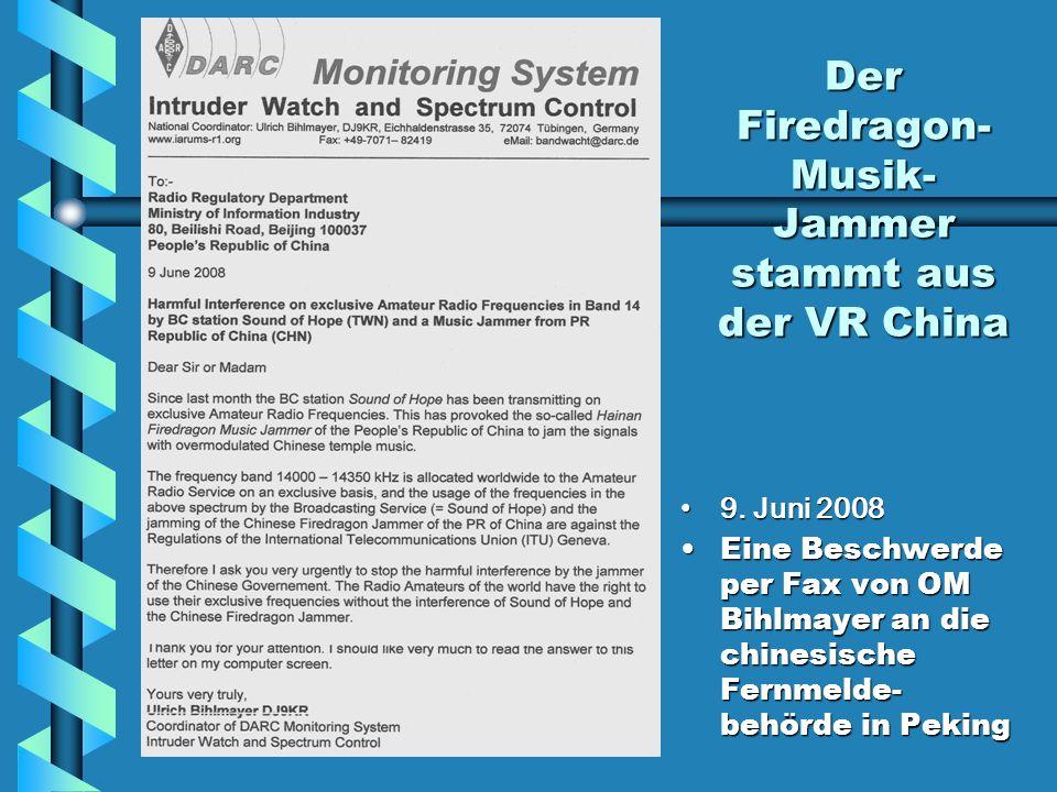 Der Firedragon- Musik- Jammer stammt aus der VR China 9. Juni 2008 Eine Beschwerde per Fax von OM Bihlmayer an die chinesische Fernmelde- behörde in P