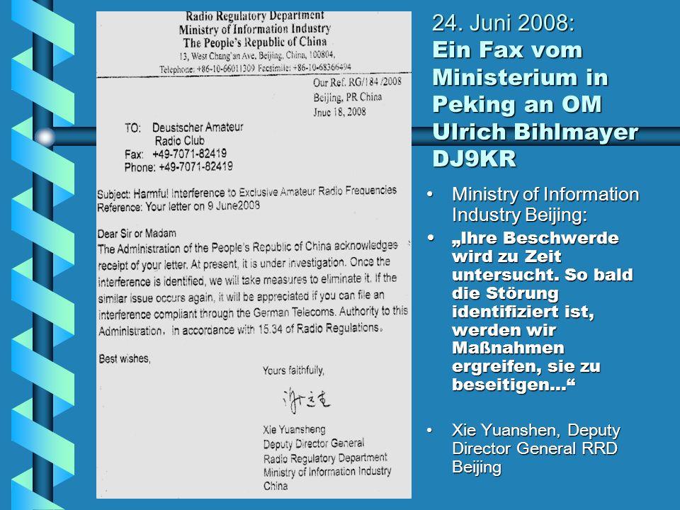 24. Juni 2008: Ein Fax vom Ministerium in Peking an OM Ulrich Bihlmayer DJ9KR Ministry of Information Industry Beijing: Ihre Beschwerde wird zu Zeit u